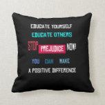 Stop Prejudice Throw Pillow