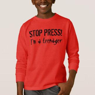 STOP PRESS! I'm a teenager T shirt