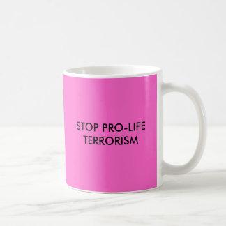 STOP PRO-LIFETERRORISM CLASSIC WHITE COFFEE MUG