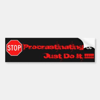 stop Procrastinating Just Do It !!... Car Bumper Sticker
