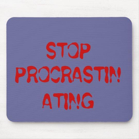 STOP PROCRASTINATING MOUSE PAD