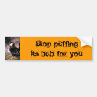 Stop puffing its bab for you bumper sticker