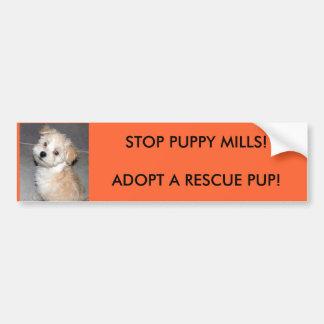 STOP PUPPY MILLS!ADOPT A RESCUSE PUP!... BUMPER STICKER