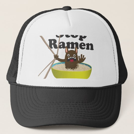 Stop Ramen Trucker Hat