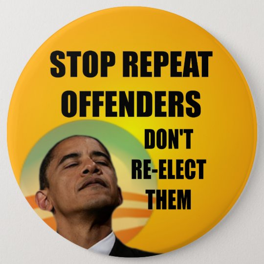 Stop Repeat Offenders - Anti Barack Obama Pinback Button