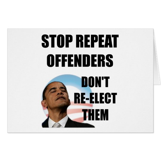 Stop Repeat Offenders - Anti Obama Card