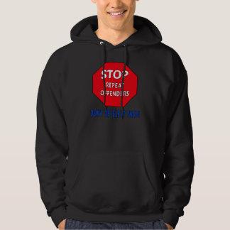 Stop Repeat Offenders Hoodie