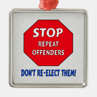Stop Repeat Offenders Metal Ornament