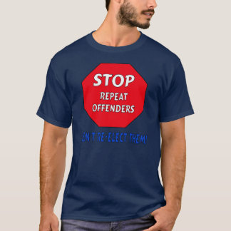 Stop Repeat Offenders T-Shirt