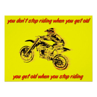 Stop Riding Get Old Dirt Bike Motocross Poster