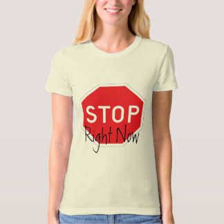 Stop Right Now T-shirt