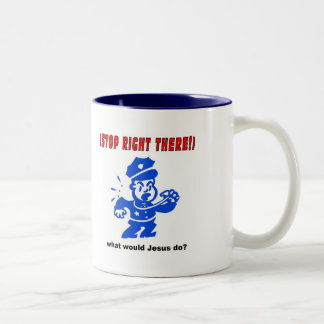 Stop Right There, what would Jesus do? Gift Two-Tone Coffee Mug