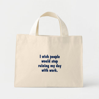 Stop ruining my day bags