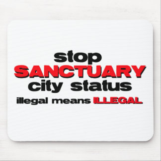 stop sanctuary city status mouse pad