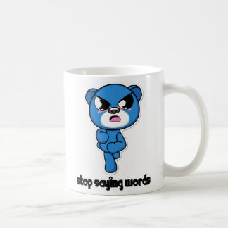 Stop saying words bear! coffee mug