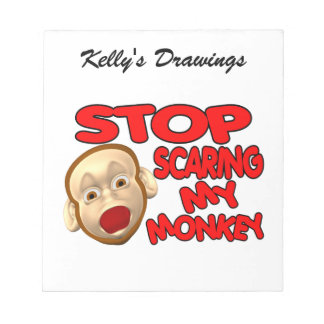 Stop Scaring My Monkey Notepad