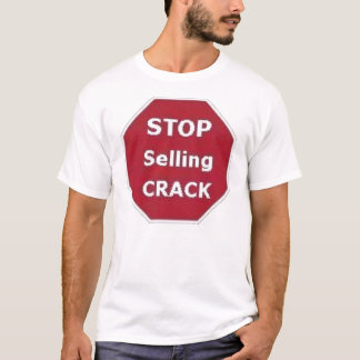 Stop Selling Crack T-shirt