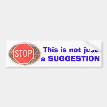 Stop Sign Bumper Sticker by whatawonderfulworld at Zazzle