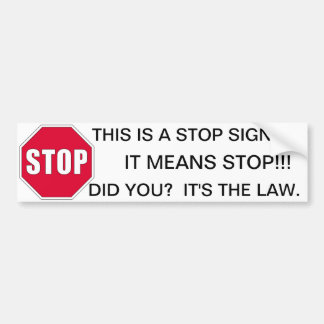 STOP SIGN BUMPER STICKER