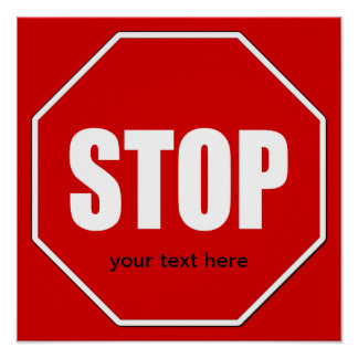 Stop Sign Custom 24 x 24 Poster