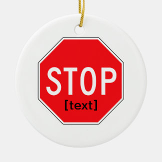 Stop Sign for a Cause Ceramic Ornament