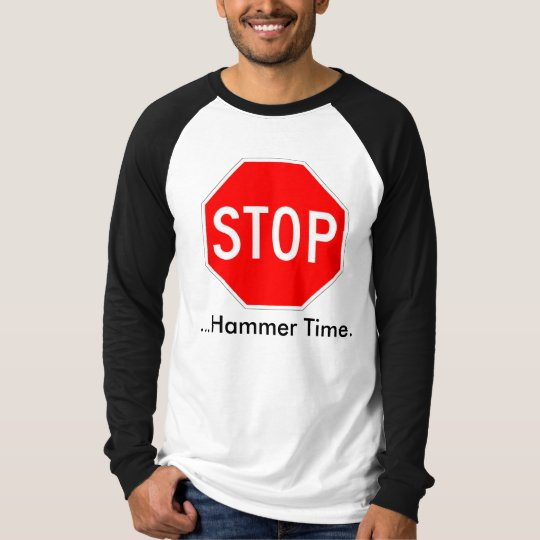 Stop Sign Hammer Time T-Shirt