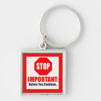 stop sign important before you continue funny warn keychain