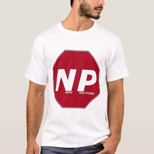 STOP SIGN NP - Nurse Practitioner T-Shirt