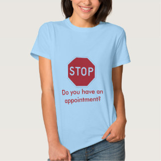 ¿stop_sign_page, usted tiene una cita? playera