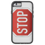 STOP sign Tough Xtreme iPhone 6 Case