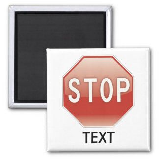 Stop sign with your text 2 inch square magnet