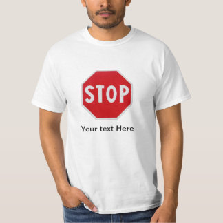Stop Sign -  Your text here T-Shirt