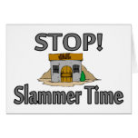 Stop Slammer Time Greeting Cards