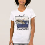 Stop Slaughter-whales T-shirts
