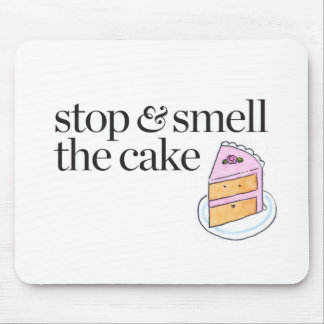 Stop & Smell the Cake Mouse Pad