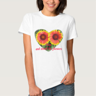 Stop & Smell the Flowers T Shirt