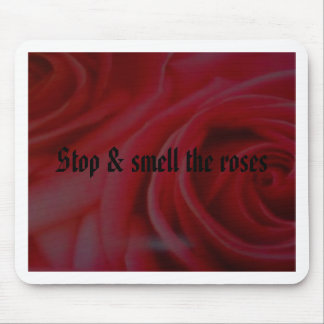 Stop & smell the roses mouse pad