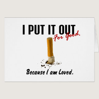 Stop Smoking I Put It Out Family Loves Me Card