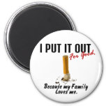 Stop Smoking I Put It Out Family Loves Me Magnet