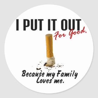 Stop Smoking I Put It Out Family Loves Me Classic Round Sticker