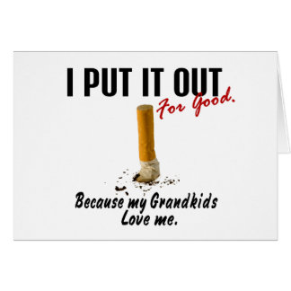 Stop Smoking I Put It Out Grandkids Love Me Greeting Card