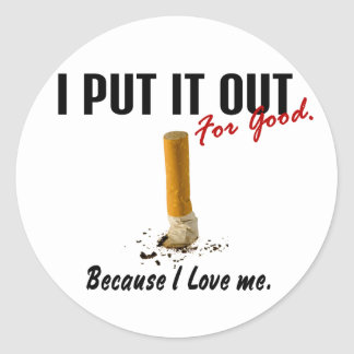 Stop Smoking I Put It Out I Love Me Classic Round Sticker