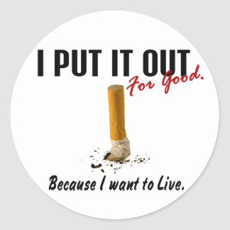 Stop Smoking I Put It Out I Want To Live Classic Round Sticker
