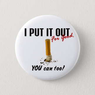 Stop Smoking I Put It Out You Can Too Pinback Button