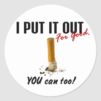 Stop Smoking I Put It Out You Can Too Classic Round Sticker