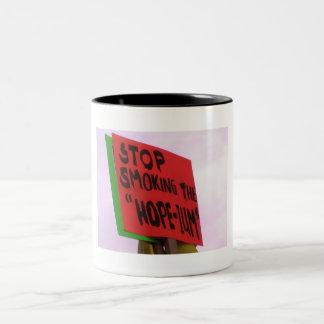 Stop Smoking the Hope-ium Mug