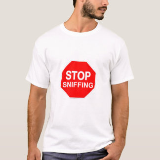 stop sniffing T-Shirt