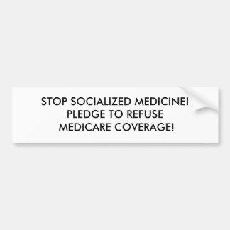 STOP SOCIALIZED MEDICINE!PLEDGE TO REFUSE MEDIC... CAR BUMPER STICKER