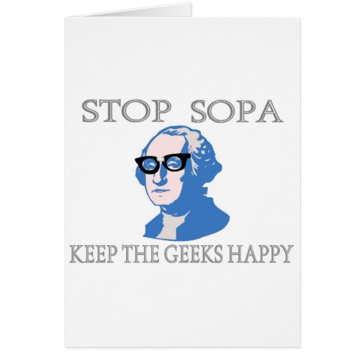 Stop SOPA Keep The Geeks Happy Cards