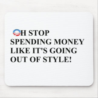 Stop spending like money is going out of style mouse pad